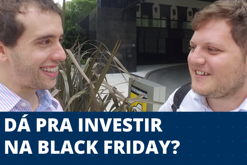 Dá pra investir na Black Friday?