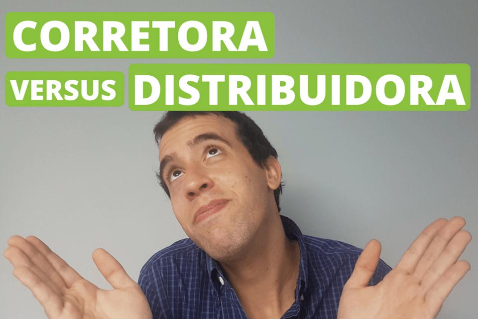 Diferença entre corretora e distribuidora