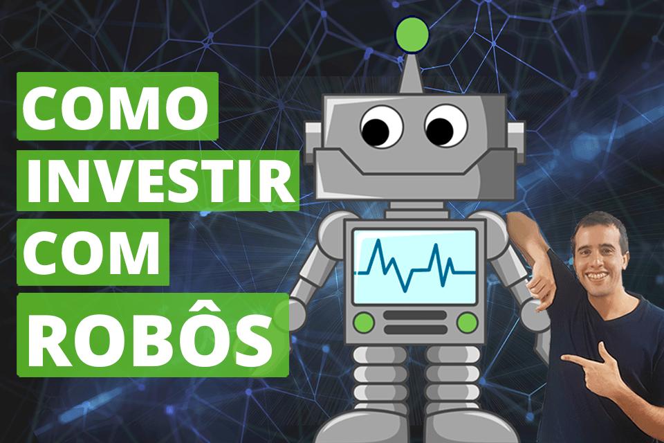 como investir com robôs de investimento?