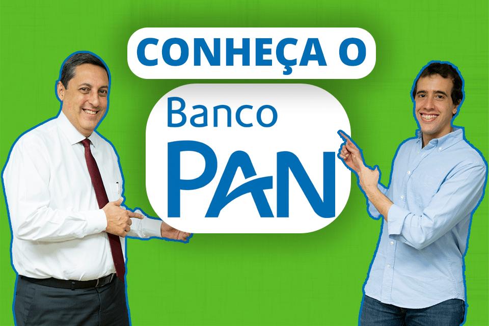 Conheça o Banco Pan